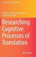 Researching Cognitive Processes of Translation