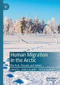 Human Migration in the Arctic: The Past, Present, and Future