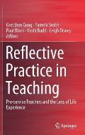 Reflective Practice in Teaching: Pre-Service Teachers and the Lens of Life Experience