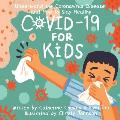 COVID 19 for Kids Understand the Coronavirus Disease & How to Stay Healthy