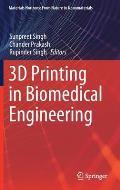 3D Printing in Biomedical Engineering