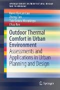 Outdoor Thermal Comfort in Urban Environment: Assessments and Applications in Urban Planning and Design