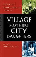 Village Mothers, City Daughters: Women and Urbanization in Sarawak