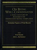 On Being Well-coordinated: A Half-century of Research on Transition Metal Complexes: Selected Papers of Fred Basolo