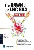 Dawn of the Lhc Era, the (Tasi 2008) - Proceedings of the 2008 Theoretical Advanced Study Institute in Elementary Particle Physics