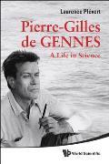 Pierre-Gilles de Gennes: A Life in Science