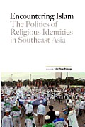 Encountering Islam: The Politics of Religious Identities in Southeast Asia