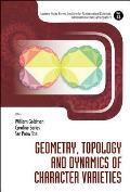 Geometry Topology & Dynamics of Character Varieties