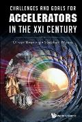 Challenges and Goals for Accelerators in the XXI Century