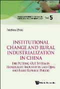 Institutional Change and Rural Industrialization in China: The Putting-Out System in Handicraft Industry in Late Qing and Early Republic Period