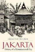 Jakarta: History of a Misunderstood City