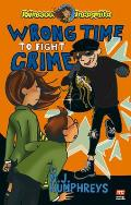 Wrong Time to Fight Crime: Princess Incognito: Book 3