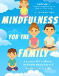 Mindfulness for the Family: A Parent-Child Workbook for Greater Awareness and Stronger Relationships