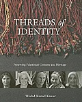 Threads of Identity Preserving Palestinian Costume & Heritage