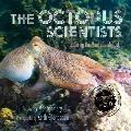 The Octopus Scientists Lib/E: Exploring the Mind of a Mollusk