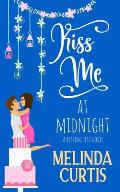 Kiss Me at Midnight: A Laugh Out Loud Romantic Comedy About Billionaires (The Kissing Test Book 3)
