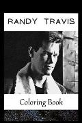 Randy Travis: A Coloring Book For Creative People, Both Kids And Adults, Based on the Art of the Great Randy Travis