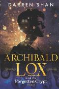 Archibald Lox and the Forgotten Crypt: Archibald Lox series, book 4