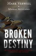 Broken Destiny: The story of Sergeant William M. O'Loughlin, United States Army Air Force