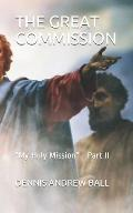 The Great Commission: My Holy Mission - Part II