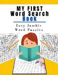 My First Word Search Book Easy Jumble Word Puzzles: Brain Games Everyday Mindfulness Word Search, It Seek & Find Atlas Of Brainy Challenges, Large Pri
