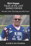 Rich Hoppe: TALES of the LAST BARNSTORMER: (Pitcher from The King and His Court)
