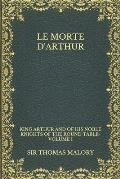Le Morte d'Arthur: King Arthur and of his Noble Knights of the Round Table-Volume I
