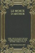 Le Morte d'Arthur: King Arthur and of his Noble Knights of the Round Table-VOL II