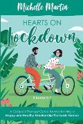 Hearts on Lockdown: 2 Books in 1: A Couple's Therapy Guide for Maintaining a Happy and Healthy Relationship That Lasts Forever