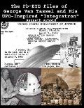 The Fb-EYE Files of George Van Tassel and His UFO-Inspired Integratron