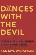 Dances with The Devil: Your Survival Guide to the Pandemic