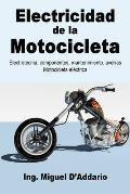 Electricidad de la Motocicleta: Electrotecnia, componentes, mantenimiento, aver?as - Motocicleta el?ctrica
