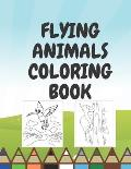 Flying Animals Coloring Book: Coloring Pages for Each Family Kids b Boys Girls