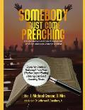 Somebody Must Come Preaching: : A Collaborative Collection of Expositions in African-American Churches of Christ