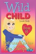WILD CHILD - Book 8 - Love Sick