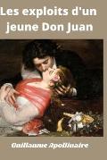 Les exploits d' un jeune don Juan: Roman ?rotique de Guillaume Apollinaire