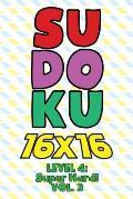 Sudoku 16 x 16 Level 4: Super Hard! Vol. 3: Play 16x16 Grid Sudoku Super Hard Level Volumes 1-40 Solve Number Puzzles Become A Sudoku Expert O