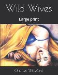 Wild Wives: Large print