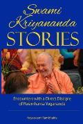 Swami Kriyananda Stories: Encounters With a Direct Disciple of Paramhansa Yogananda