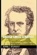 British Chess Strategy: Play like chess champion Howard Staunton