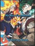 My Hero Academia Coloring Book: Boku No Hero Academia Anime, Gift for Manga Fans, High-Quality Illustrations For Kids And Adults