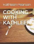Cooking with Kathleen