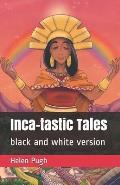 Inca-tastic Tales: black and white version