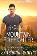 A Son for the Mountain Firefighter: A Secret Baby Second Chance Romance