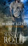 Out of the Dark: Paranormal Security and Intelligence Ops Shadow Agents: Part of the Immortal Ops World