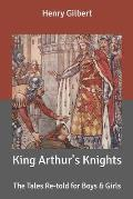 King Arthur's Knights: The Tales Retold for Boys & Girls