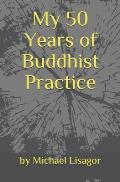 My 50 Years of Buddhist Practice: Dealing with Depression, Serious Illness & Everyday Life