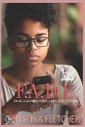 F.A.D.E.: False Assumptions Deadly Expectations