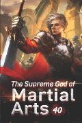 The Supreme God of Martial Arts 40: Enter The Ancient Forbidden Land