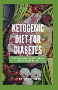 Ketogenic Diet for Diabetes: The A-Z Guide for Ketogenic Diet for Diabetes